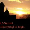 Sunrise dan Sunset Jogja
