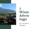 5 Wisata Adventure di Jogja Seru dan Menantang Adrenalin
