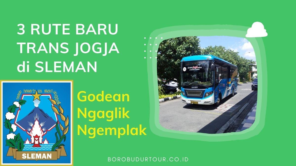 3 Rute Baru Trans Jogja Di Sleman Oktober 2020 Godean Ngaglik Ngemplak Jogja Tour