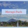 The World Landmarks Merapi Park | JOGJA TOUR
